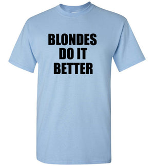 Blondes Do It Better T-Shirt