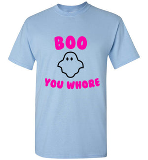 Boo You Whore Ghost T-Shirt