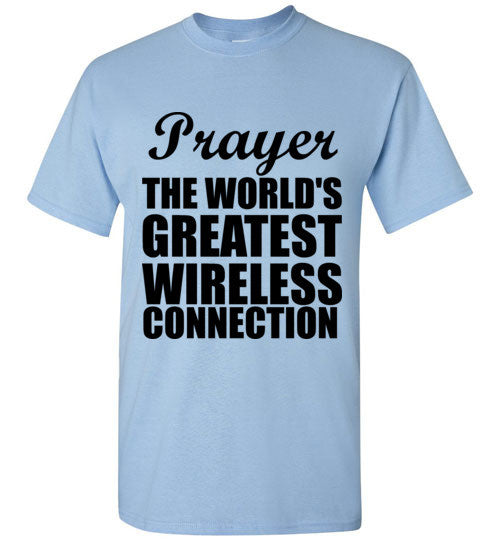 Prayer The World's Greatest Wireless Connection T-Shirt