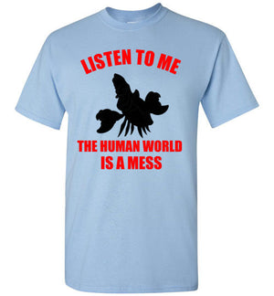 Listen to Me The Human World is a Mess