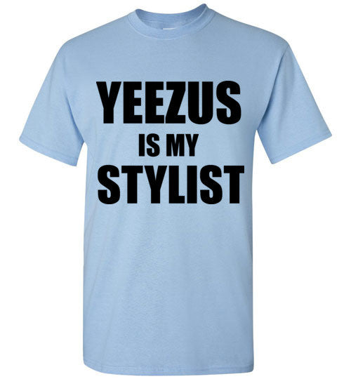 Yeezus is My Stylist T-Shirt
