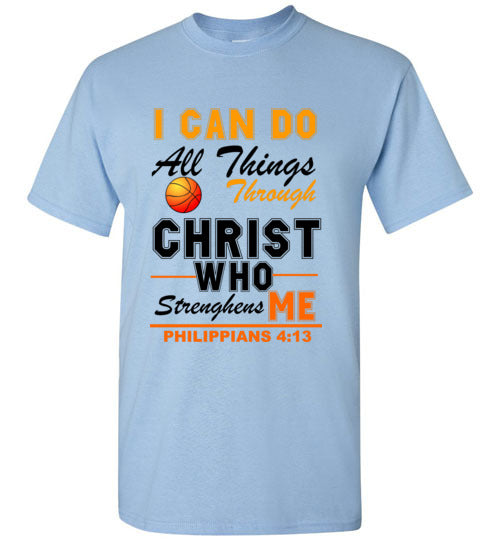 I Can Do All Things Through Christ Who Strengthens Me Basketball Shirt