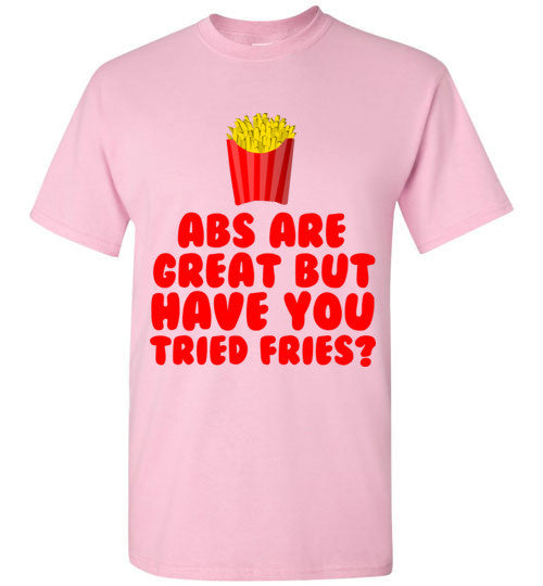 Abs Are Great But Have You Tried Fries?