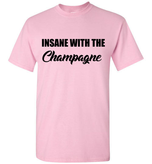 Insane With the Champagne