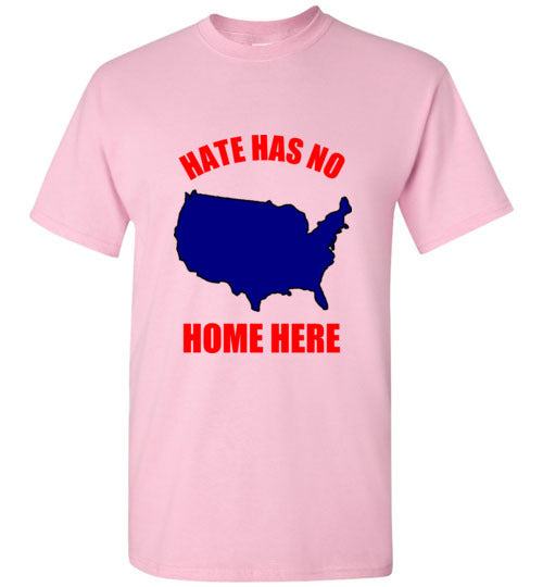 Hate Has No Home Here T-Shirt