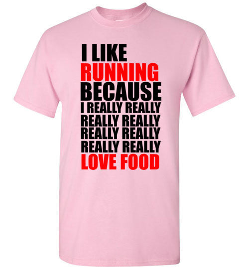 I Like Running Because I Really Love Food