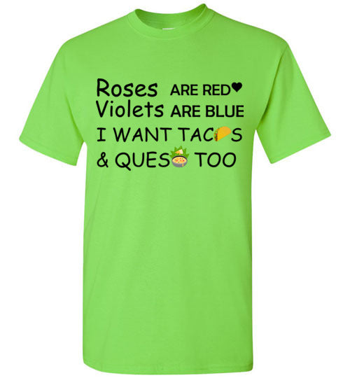 Roses are Red Violets are Blue I Want Tacos and Queso Too