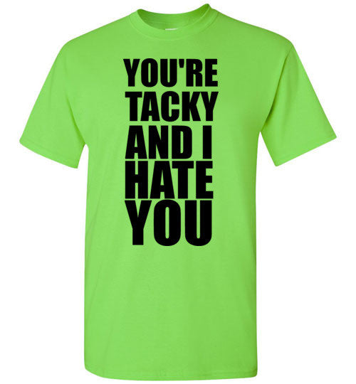 You're Tacky and I Hate You