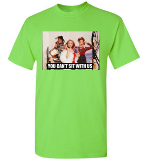 You Can't Sit With Us Clueless 90s Shirt