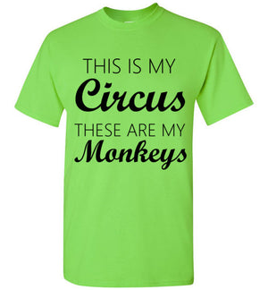 This is my Circus these are my Monkeys Mom Tshirt