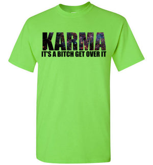 Karma It's a Bitch Get Over It