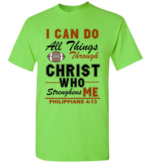 I Can Do All Things Through Christ Who Strengthens Me Football T-Shirt