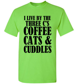 I Live by the Three Cs Coffee Cats and Cuddles