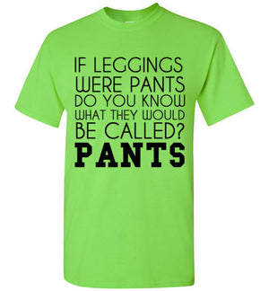 If Leggings Were Pants