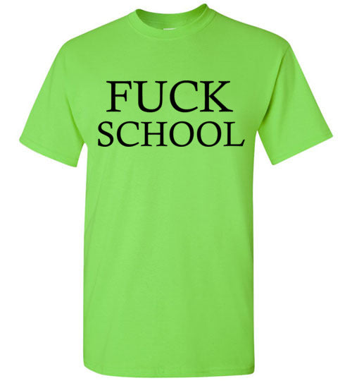 Fuck School T-Shirt