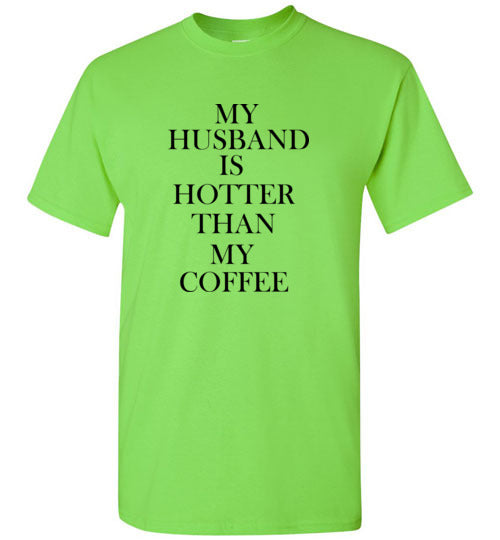 My Husband is Hotter Than My Coffee T-Shirt