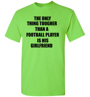 The Only Thing Tougher Than a Football Player is His Girlfriend