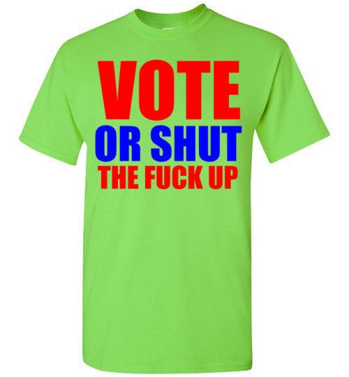 Vote or Shut The Fuck Up