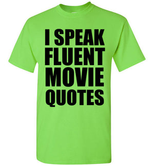 I Speak Fluent Movie Quotes T-Shirt