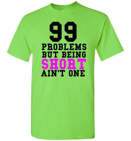 99 Problems But Being Short Ain't One