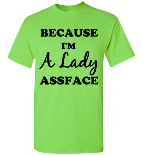 Because I'm a Lady Assface