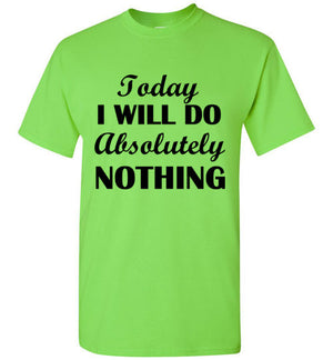 Today I Will Do Absolutely Nothing T-Shirt