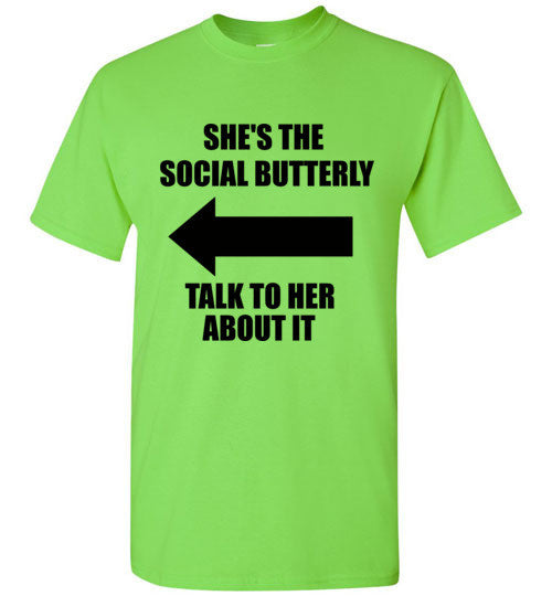 She's the Social Butterfly Talk to Her About it T-Shirt
