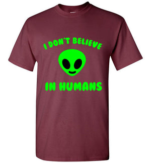 I Don't Believe in Humans Aliens T-Shirt