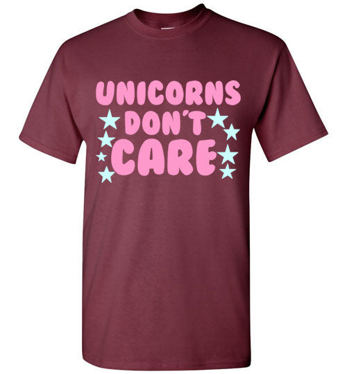 Unicorns Don't Care T-Shirt
