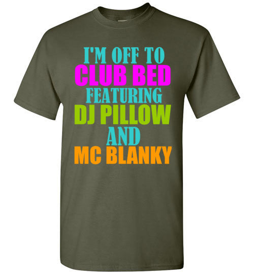 I'm Off To Club Bed Featuring DJ Pillow and MC Blanky