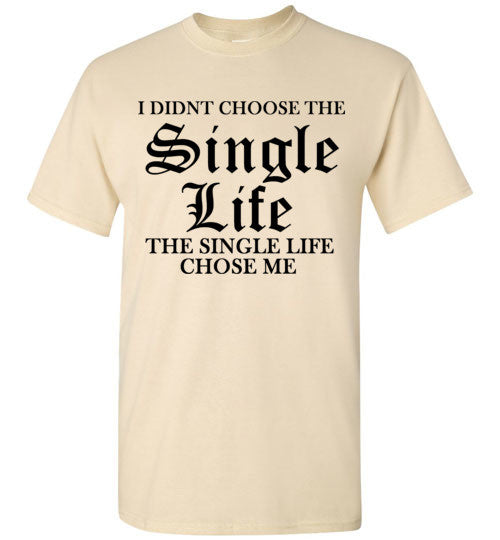 I Didn't Choose the Single Life The Single Life Chose Me
