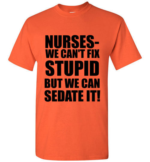NURSES- WE CAN'T FIX STUPID
