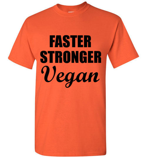 Faster Stronger Vegan T-Shirt