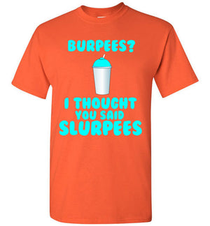 Burpees? I Thought You Said Slurpees