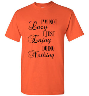 I'm Not Lazy I Just Enjoy Doing Nothing