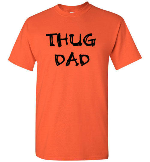 Thug Dad T-Shirt