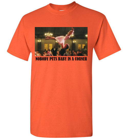Nobody Puts Baby in a Corner Dirty Dancing T-Shirt