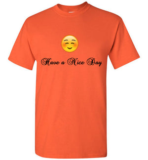 Have a Nice Day T-Shirt