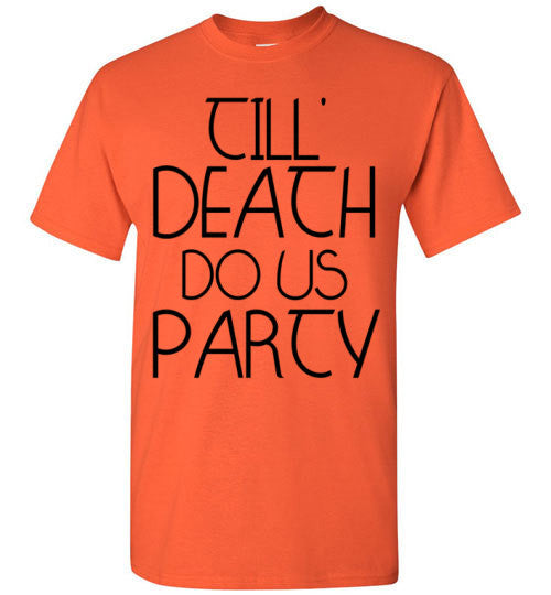 Till' Death Do Us Party