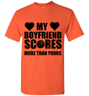 My Boyfriend Scores More Than Yours Basketball T-Shirt