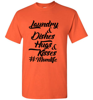 Laudnry and Dishes Hugs and Kisses Mom Life T-Shirt