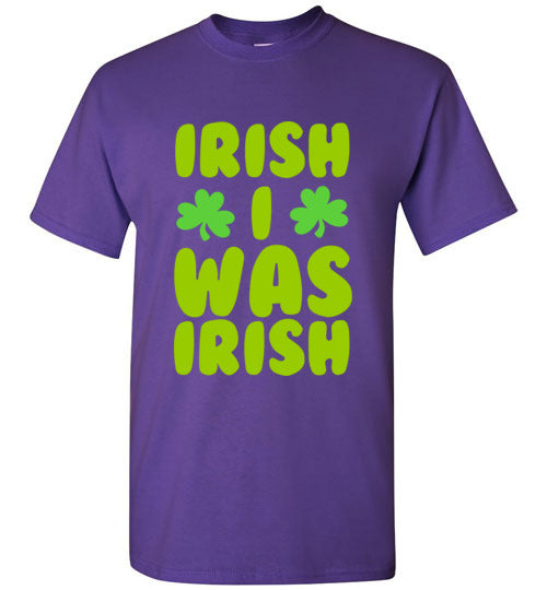 Irish I Was Irish T-Shirt