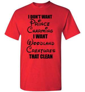 I Don't Want Prince Charming I Want Woodland Creatures That Clean