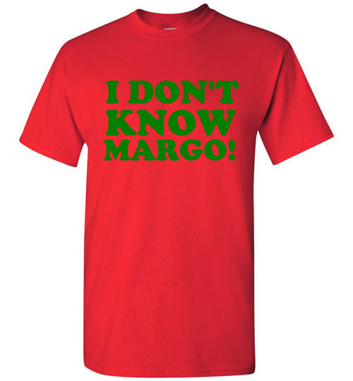 I Don't Know Margo Funny Christmas Vacation T-Shirt 2