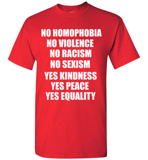 No Homophobia No Violence No Racism No Sexism Yes Kindness Yes Peace Yes Equality