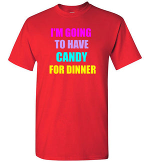 I'm Going to Have Candy For Dinner