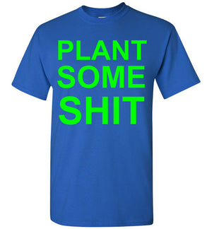 Plant Some Shit
