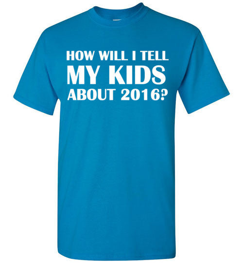 How Will I tell My Kids About 2016