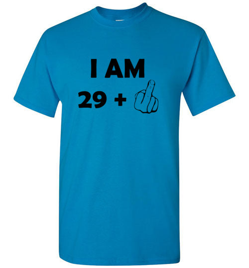 I Am 29 Plus Middle Finger 30th Birthday T-Shirt