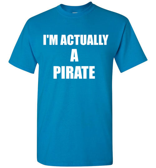 I'm Actually a Pirate T-Shirt